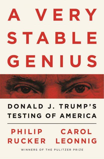 A Very Stable Genius Donald J. Trump's Testing of America pdf
