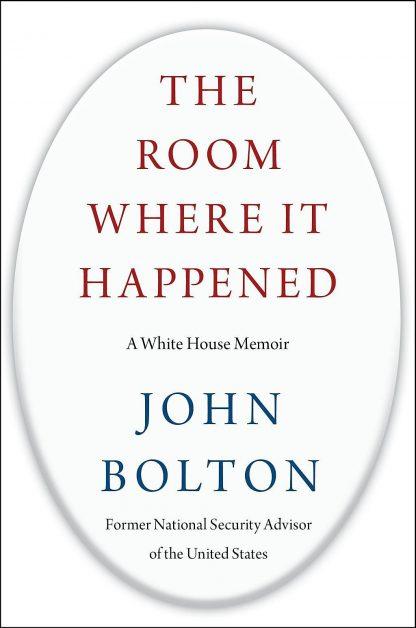 The Room Where It Happened : a White House Memoir   By John Bolton